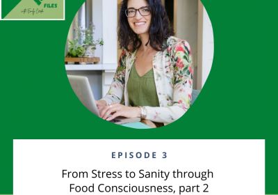 From Stress to Sanity through Food Consciousness, part 2