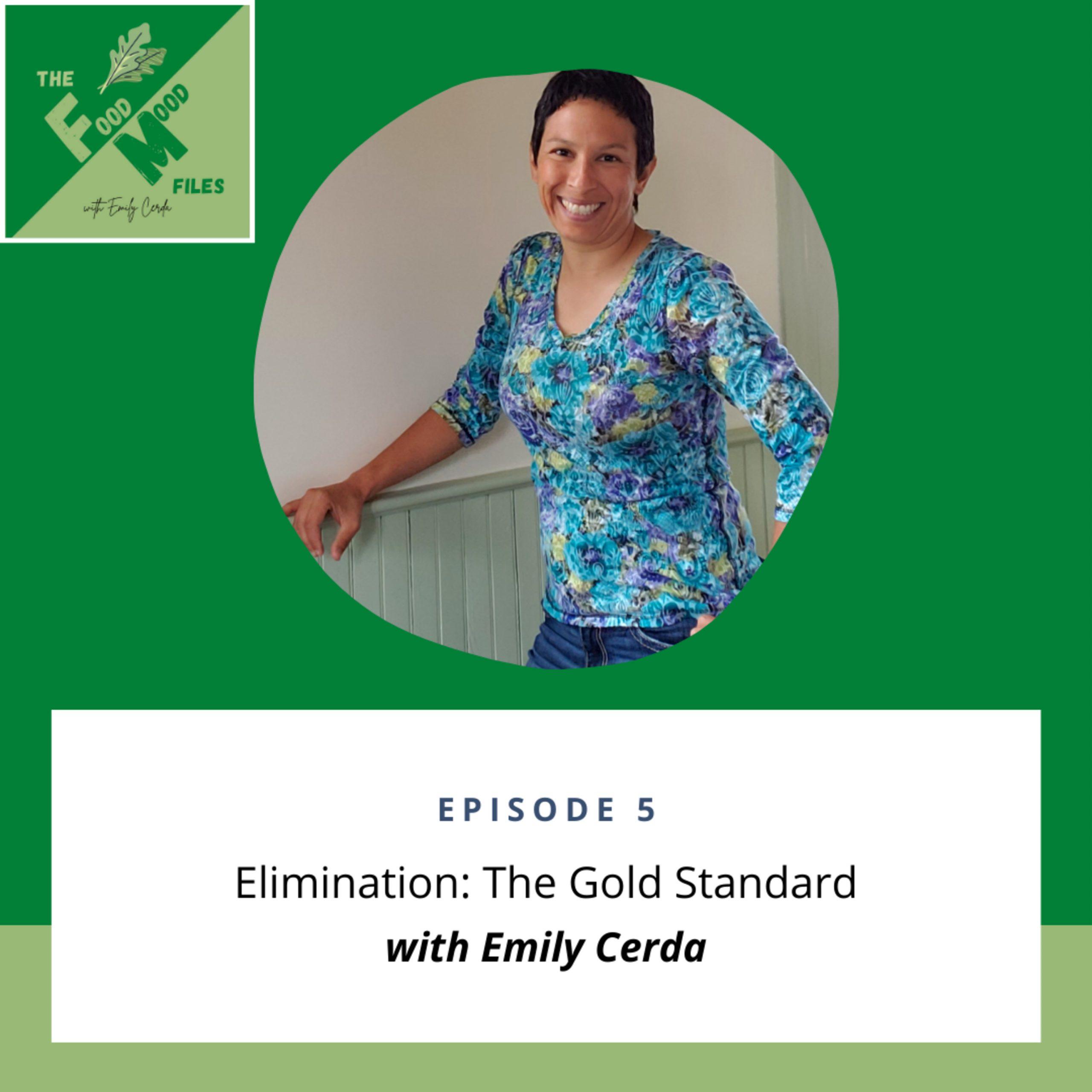 5: Elimination: The Gold Standard
