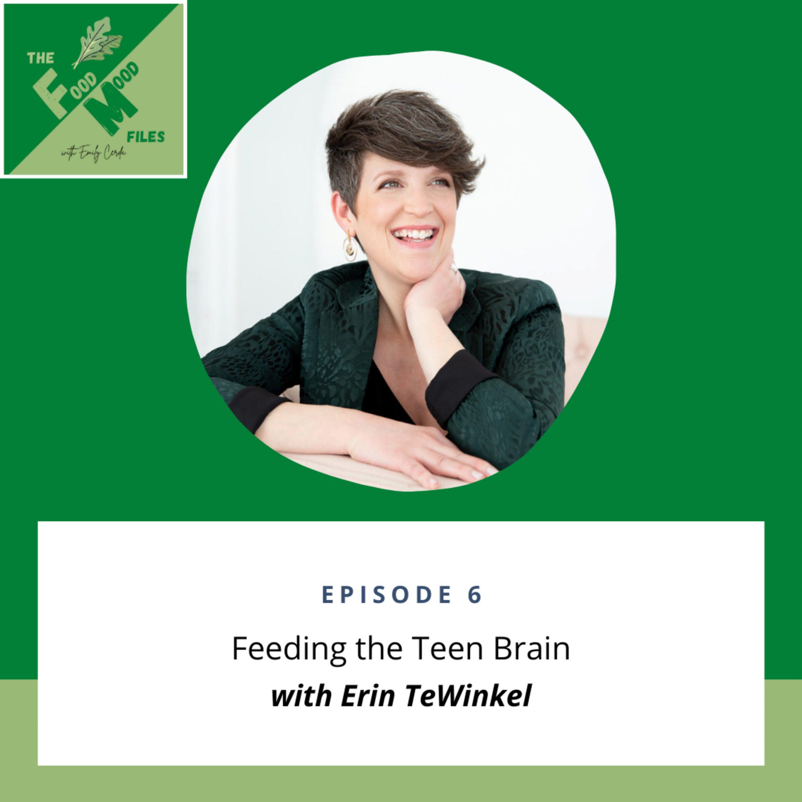 6: Feeding the Teen Brain