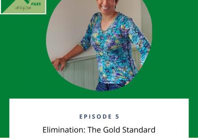 Elimination: The Gold Standard